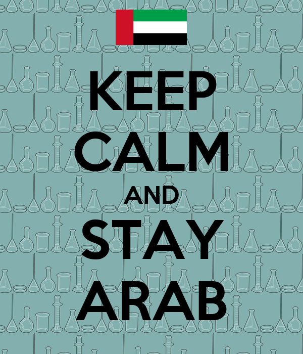 KEEP CALM AND STAY ARAB
