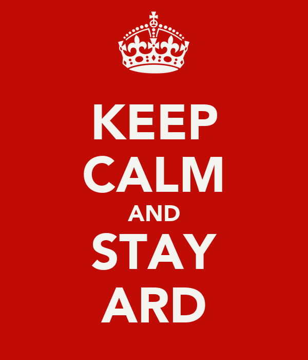 KEEP CALM AND STAY ARD