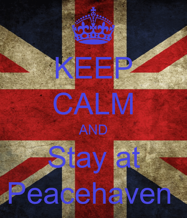 KEEP CALM AND Stay at Peacehaven