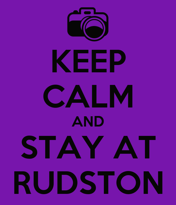 KEEP CALM AND STAY AT RUDSTON