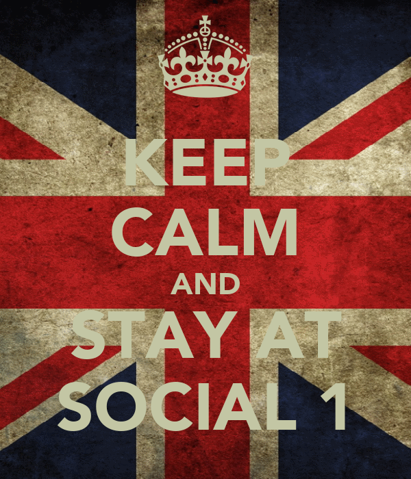KEEP CALM AND STAY AT SOCIAL 1