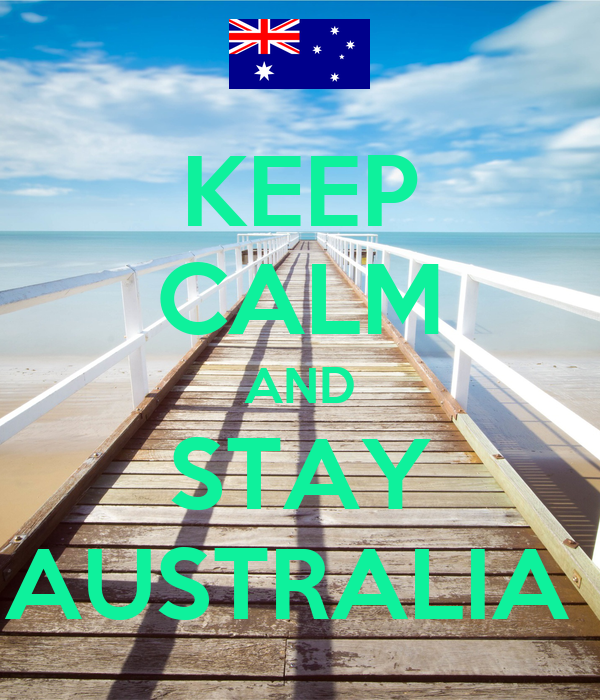 KEEP CALM AND STAY AUSTRALIA