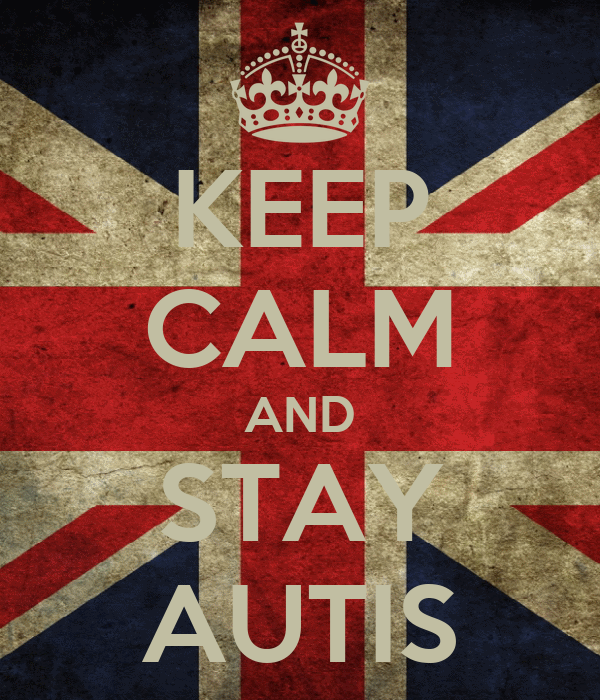KEEP CALM AND STAY AUTIS
