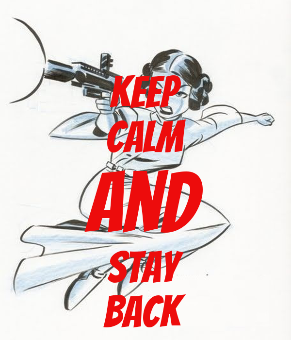 keep calm and stay back