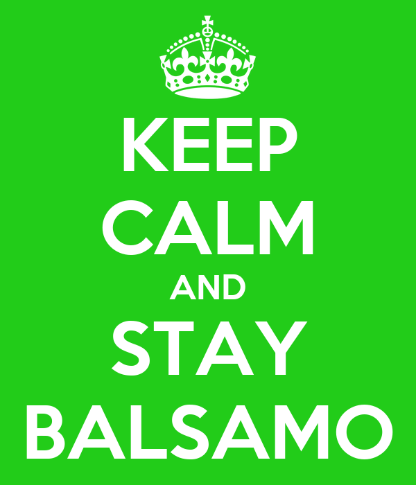 KEEP CALM AND STAY BALSAMO