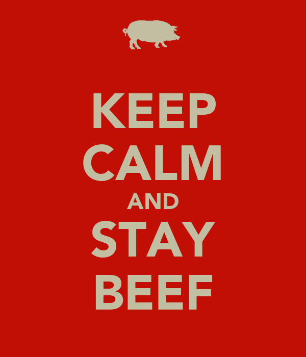 KEEP CALM AND STAY BEEF
