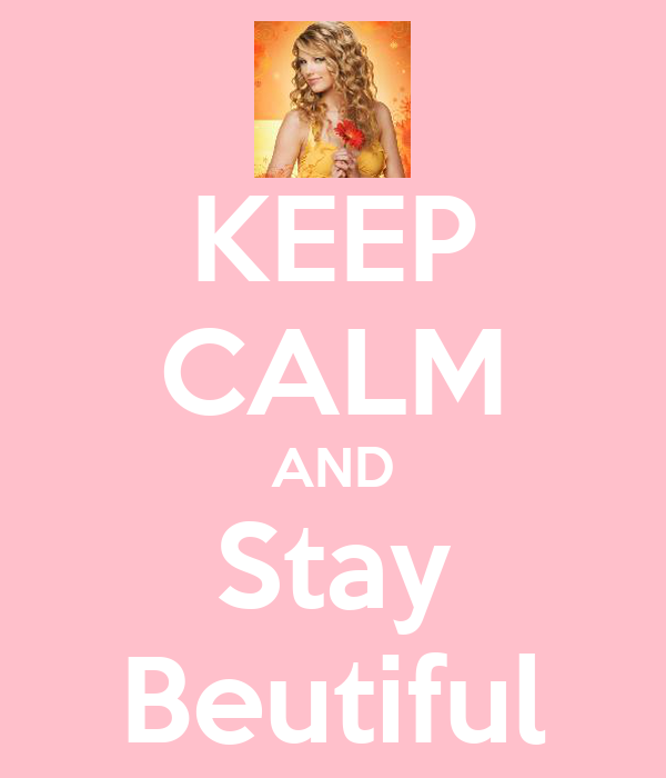 KEEP CALM AND Stay Beutiful