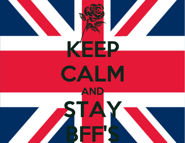 KEEP CALM AND STAY BFF'S