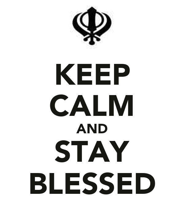 KEEP CALM AND STAY BLESSED