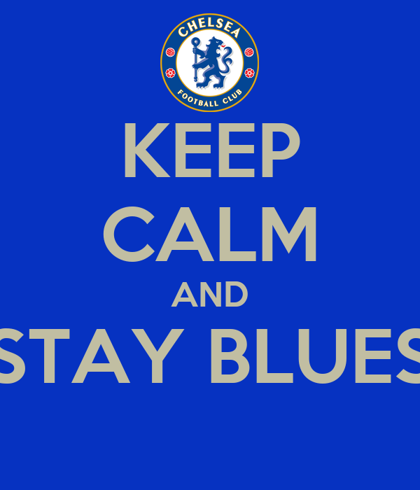 KEEP CALM AND STAY BLUES