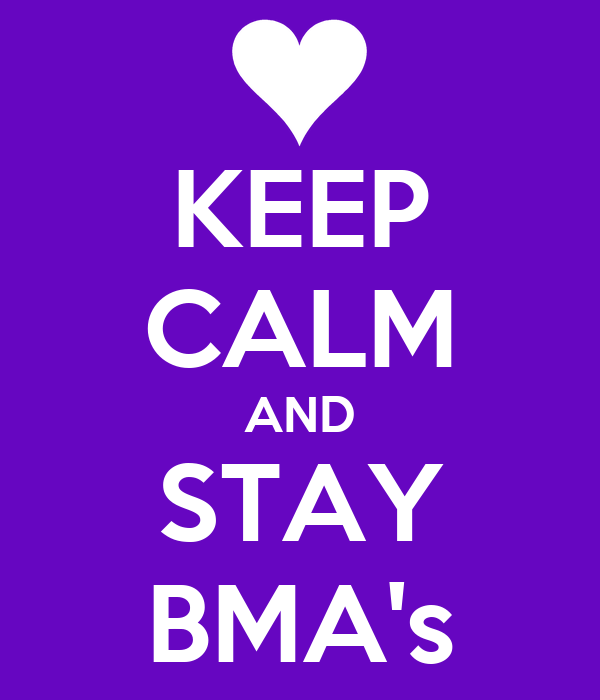 KEEP CALM AND STAY BMA's