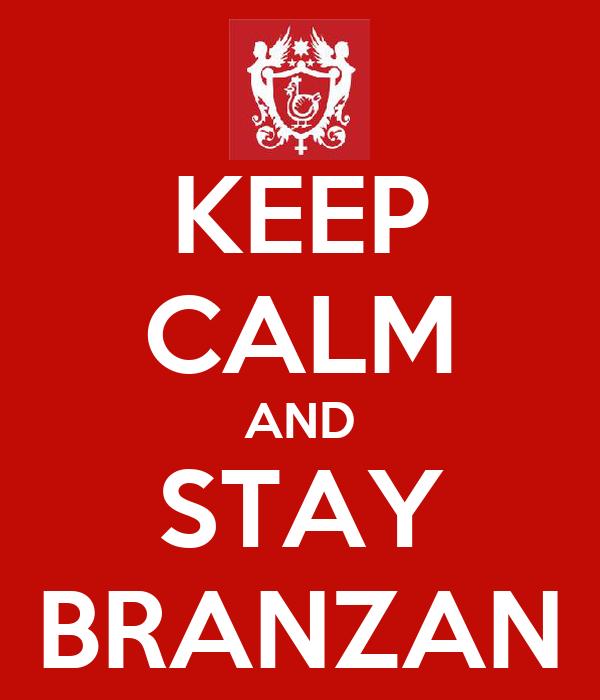 KEEP CALM AND STAY BRANZAN