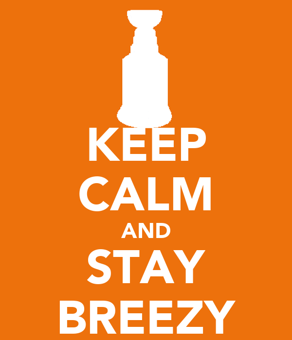 KEEP CALM AND STAY BREEZY