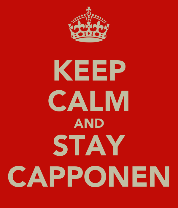 KEEP CALM AND STAY CAPPONEN