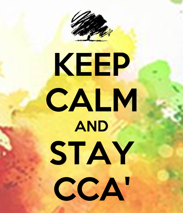 KEEP CALM AND STAY CCA'