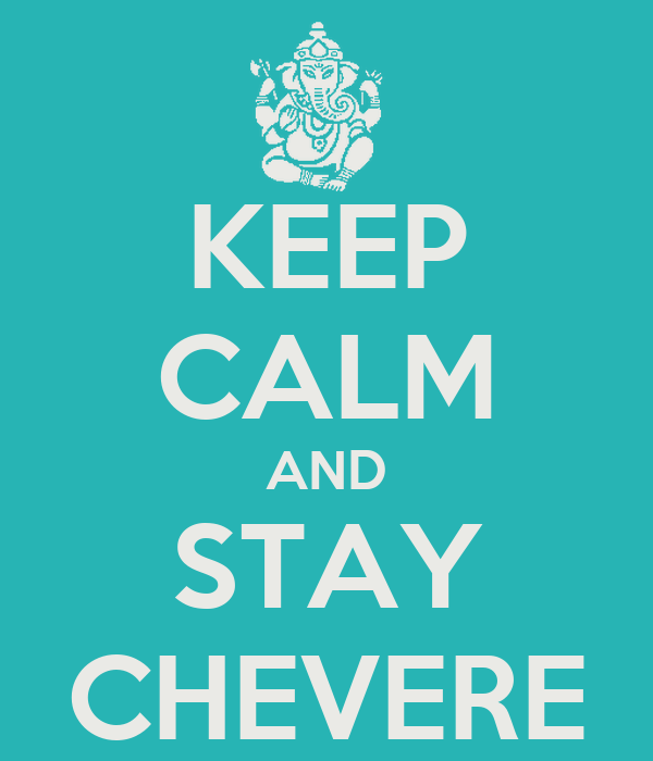 KEEP CALM AND STAY CHEVERE