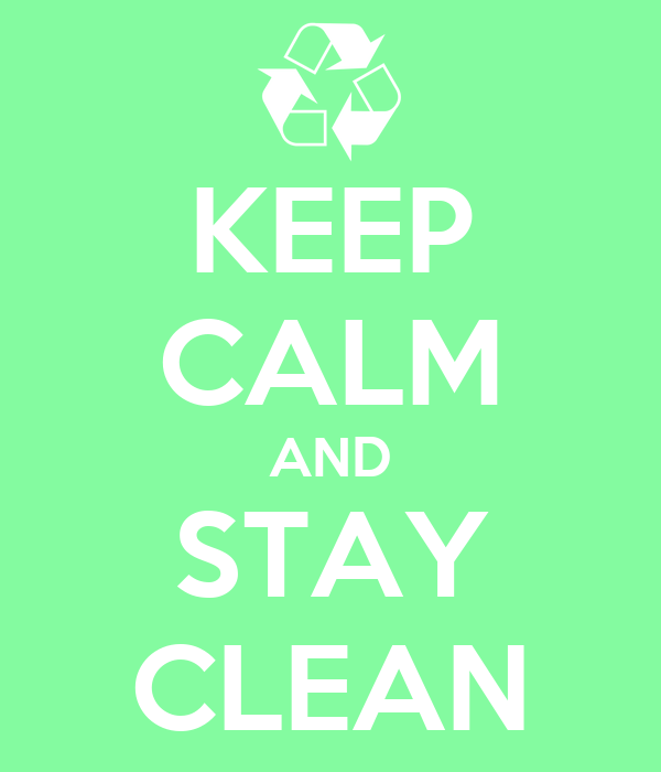 KEEP CALM AND STAY CLEAN