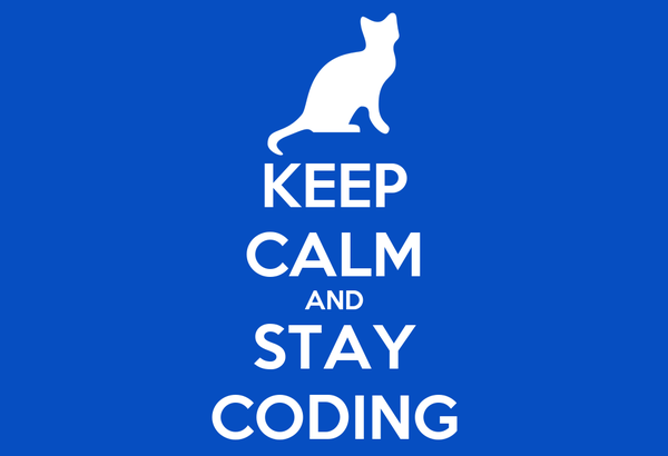 KEEP CALM AND STAY CODING
