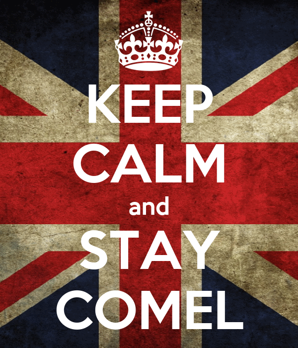KEEP CALM and STAY COMEL
