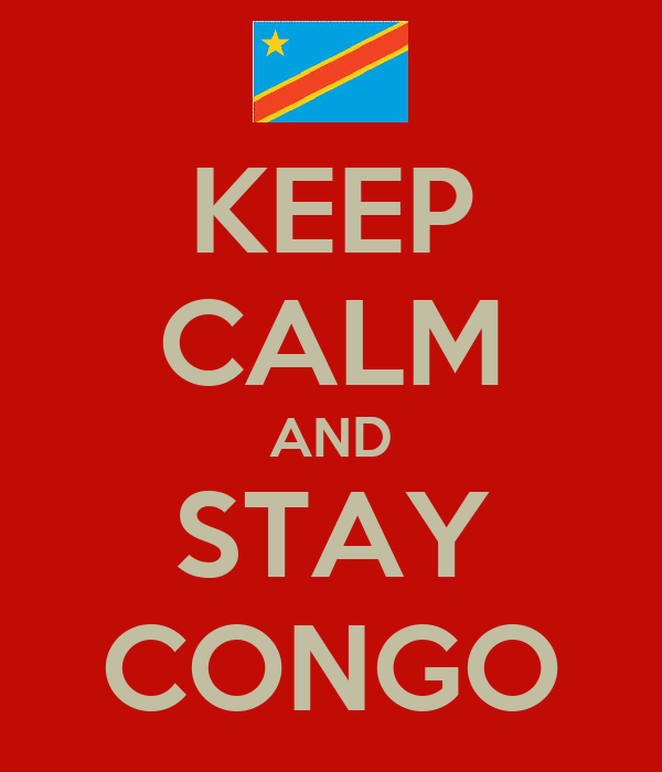 KEEP CALM AND STAY CONGO