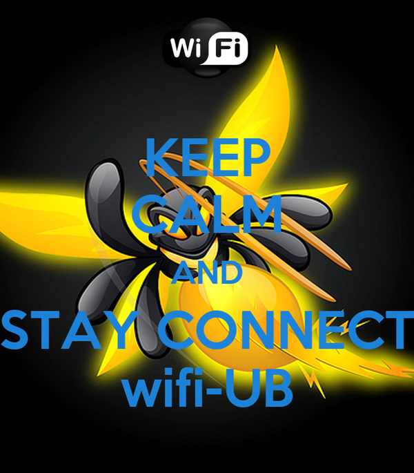 KEEP CALM AND STAY CONNECT wifi-UB