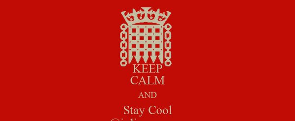 KEEP CALM AND Stay Cool @juliocancerra