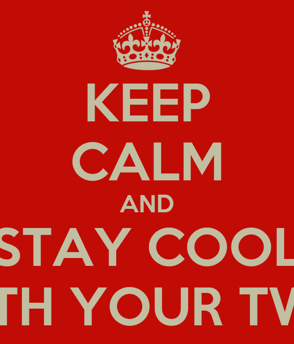 KEEP CALM AND STAY COOL WITH YOUR TWIN