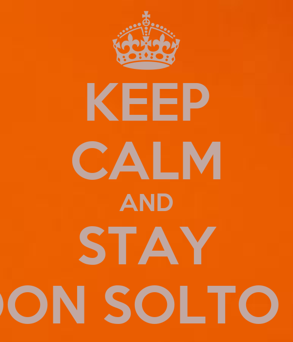 KEEP CALM AND STAY CORENDON SOLTO PREMIER
