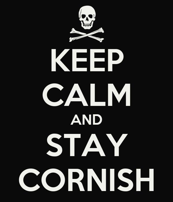 KEEP CALM AND STAY CORNISH