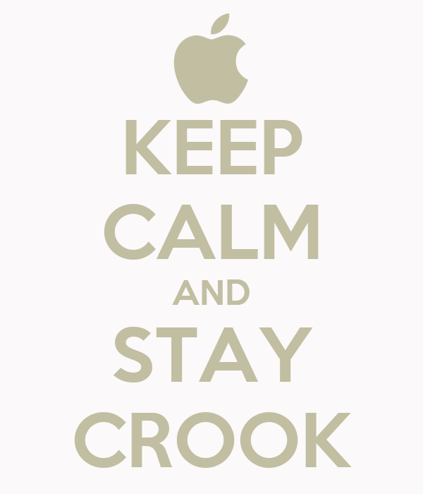 KEEP CALM AND STAY CROOK