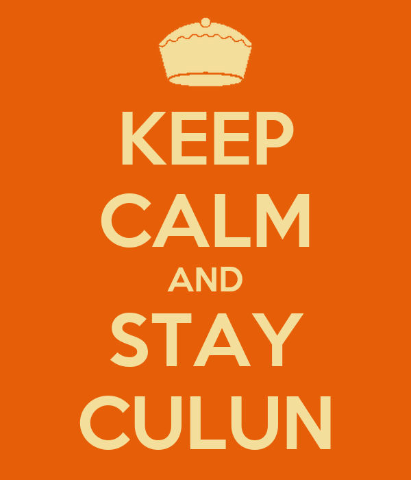 KEEP CALM AND STAY CULUN