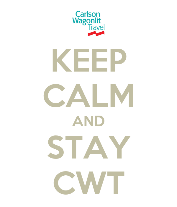 KEEP CALM AND STAY CWT