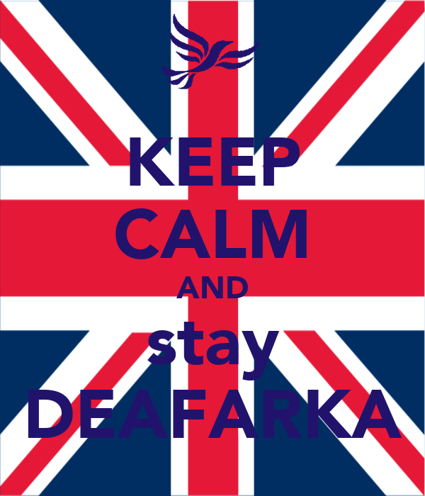 KEEP CALM AND stay DEAFARKA