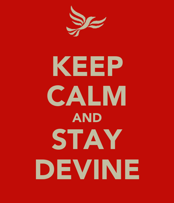 KEEP CALM AND STAY DEVINE