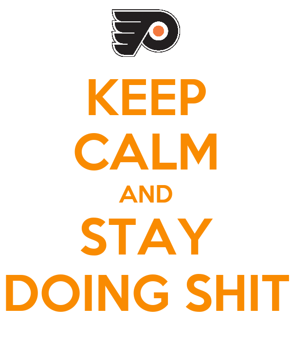 KEEP CALM AND STAY DOING SHIT
