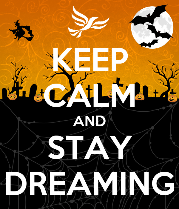 KEEP CALM AND STAY DREAMING