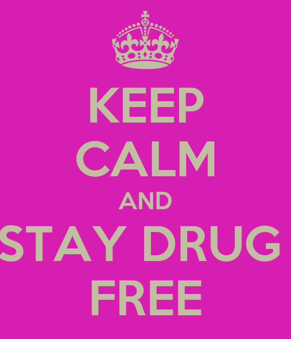KEEP CALM AND STAY DRUG  FREE