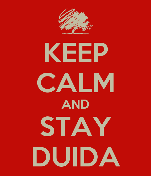 KEEP CALM AND STAY DUIDA