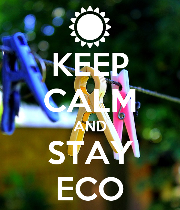 KEEP CALM AND STAY ECO