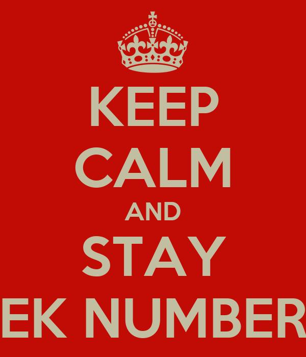 KEEP CALM AND STAY EK NUMBER