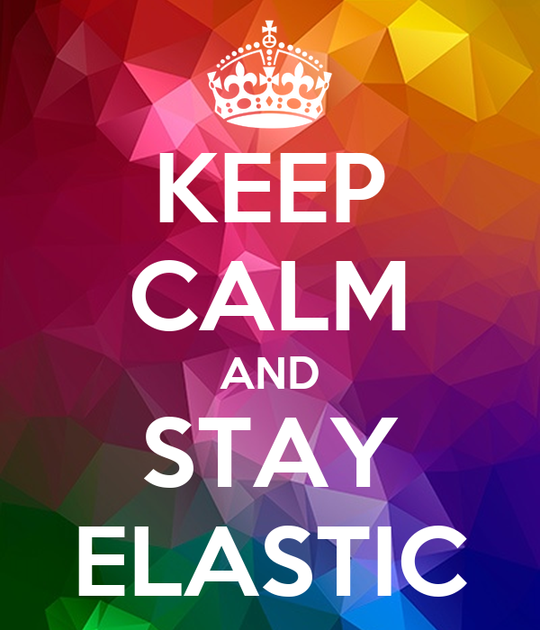 KEEP CALM AND STAY ELASTIC