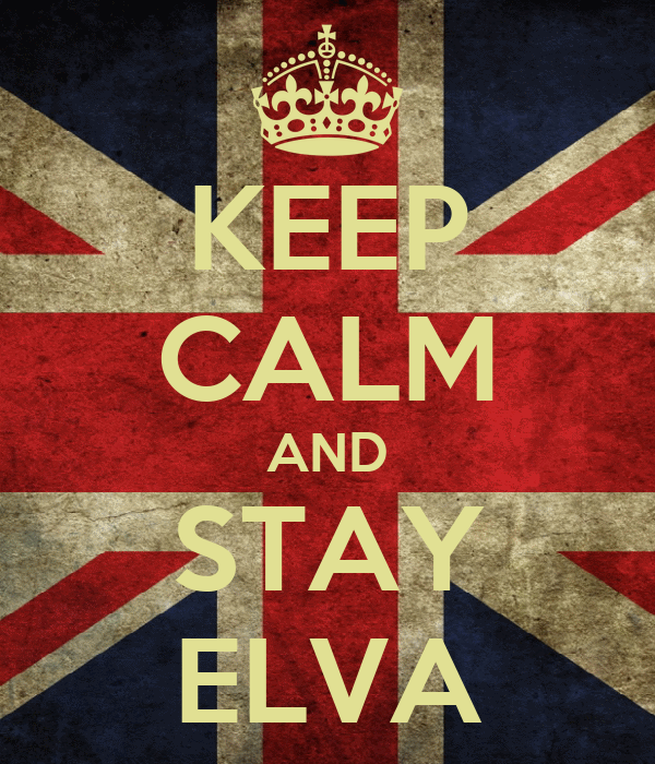 KEEP CALM AND STAY ELVA