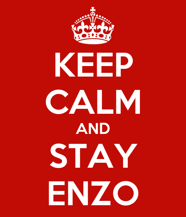 KEEP CALM AND STAY ENZO