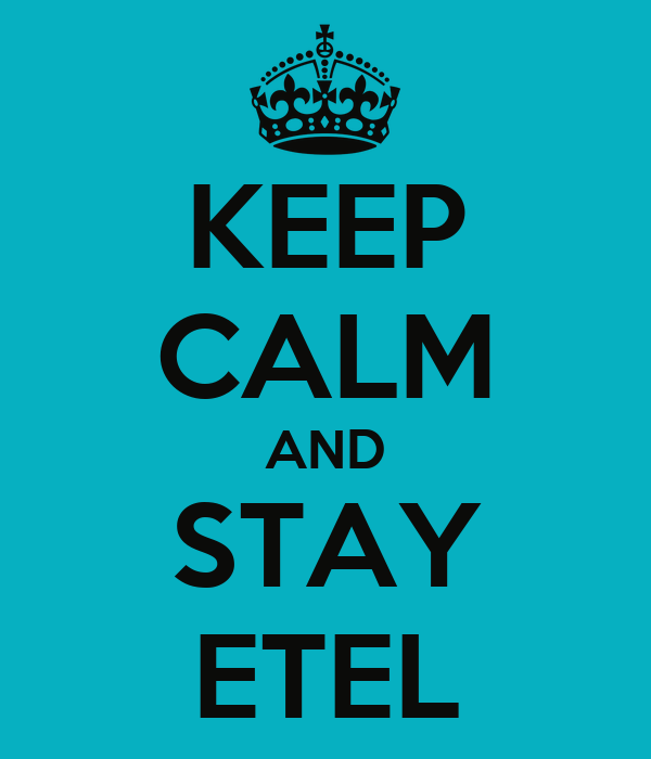 KEEP CALM AND STAY ETEL