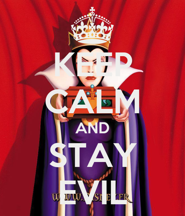 KEEP CALM AND STAY EVIL