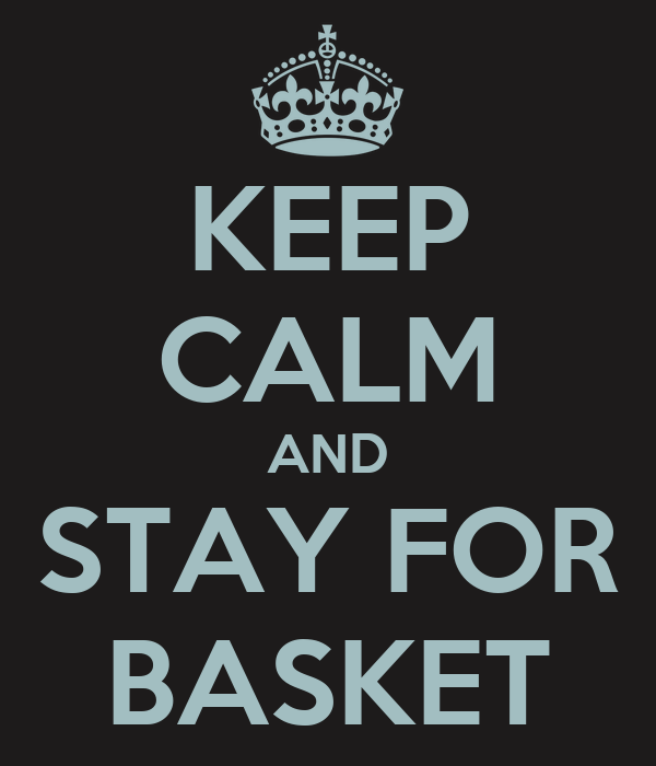 KEEP CALM AND STAY FOR BASKET