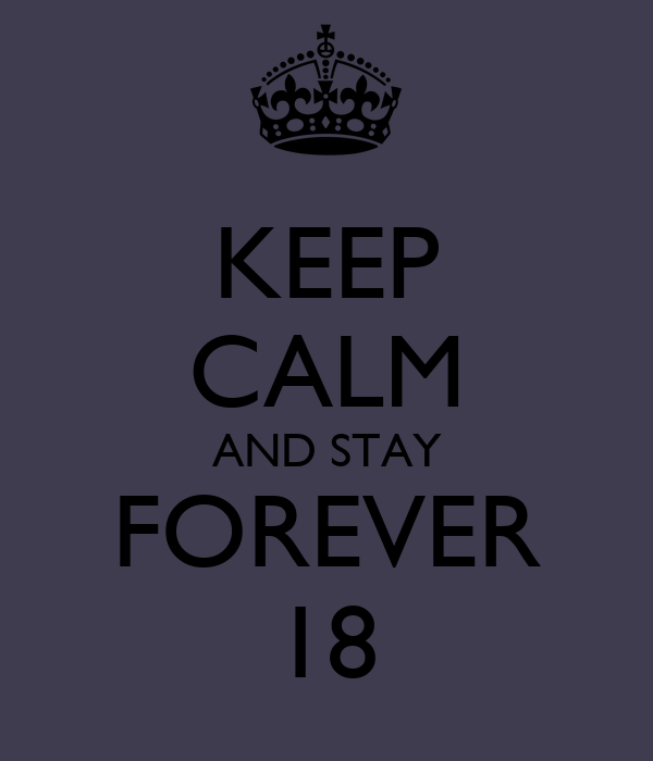 KEEP CALM AND STAY FOREVER 18