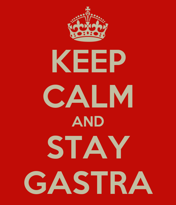 KEEP CALM AND STAY GASTRA