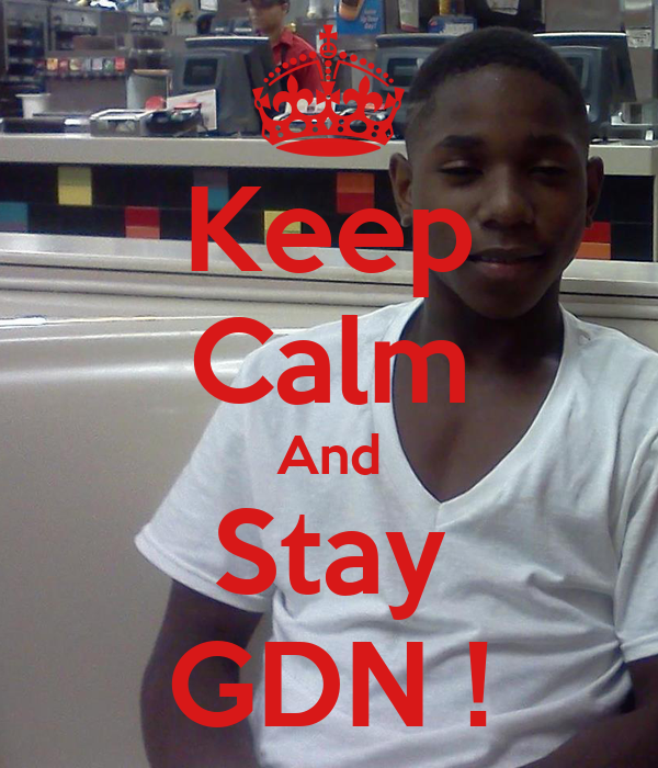 Keep Calm And Stay GDN !