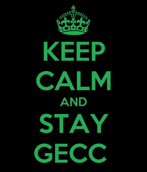 KEEP CALM AND STAY GECC